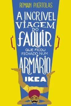 A Incrível Viagem do Faquir que Ficou Fechado Num Armário Ikea ...