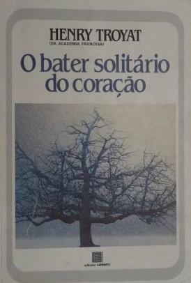 2690508876-o-bater-solitario-do-coracao-de-henry-troyat.jpg